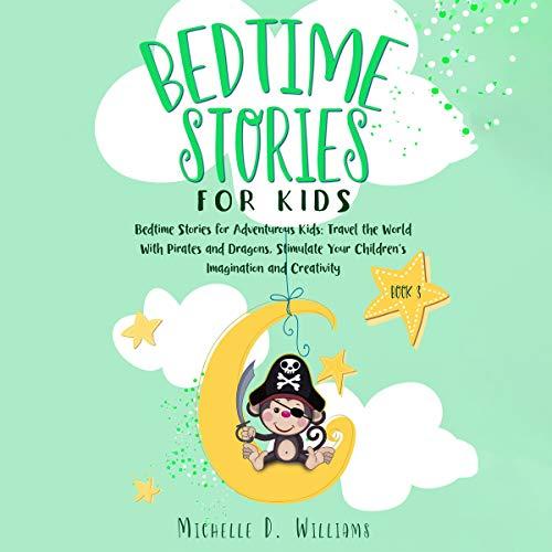 Bedtime Stories for Kids: Bedtime Stories for Adventurous Kids cover art