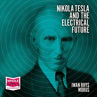 Nikola Tesla and the Electrical Future cover art