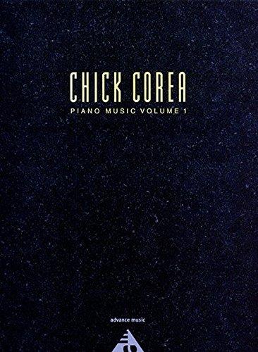 Chick Corea Piano Music: Vol. 1. Klavier. Spielbuch.