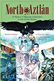 North to Aztlan: A History of Mexican Americans inthe United States, Second Edition