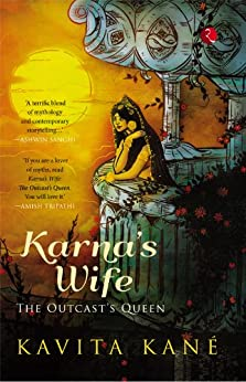 Karna's Wife: The Outcast's Queen by [Kavita Kane]