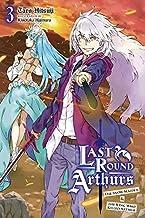 Last Round Arthurs, Vol. 3 (light novel): The Snow Maiden and the King Who Killed Arthur (Last Round Arthurs (light novel)...