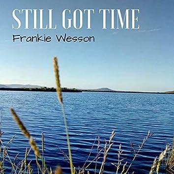 Still Got Time