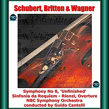 Schubert, Britten & Wagner: Symphony No 8, 'Unfinished' - Sinfonia da Requiem - Rienzi, Overture