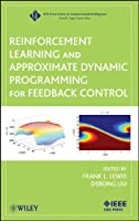 Reinforcement Learning and Approximate Dynamic Programming for Feedback Control (IEEE Press Series on Computational Intelligence)