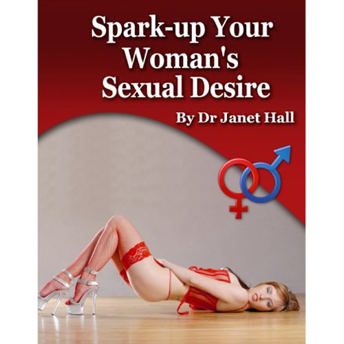How to Spark Up Your Woman's Sexual Desire  By  cover art
