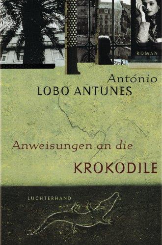 Anweisungen an die Krokodile: Roman (German Edition)