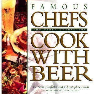 Famous Chefs (And Other Characters) Cook With Beer 0385480415 Book Cover