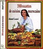 240 RECETTES DE CUISINE MAROCAINE - JACQUES GRANCHER - 01/01/1981