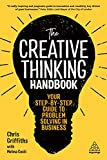 The Creative Thinking Handbook: Your Step-by-Step Guide to Problem Solving in Business (English Edition)