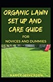 Organic Lawn set up and care guide For Novices and Dummies