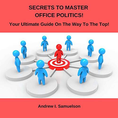 Secrets to Master Office Politics! Titelbild