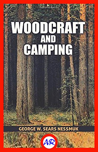 Woodcraft and Camping (Illustrated) (English Edition)