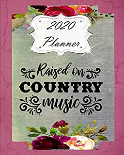 2020 Planner: Daily, Weekly & Monthly Calendars   January through December   Southern Country Western    Raised on Country Music