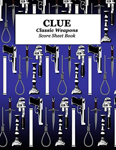 Clue Classic Weapons Score Sheet Book: Blue, Blank score sheet paperback that can be used with the game of Clue