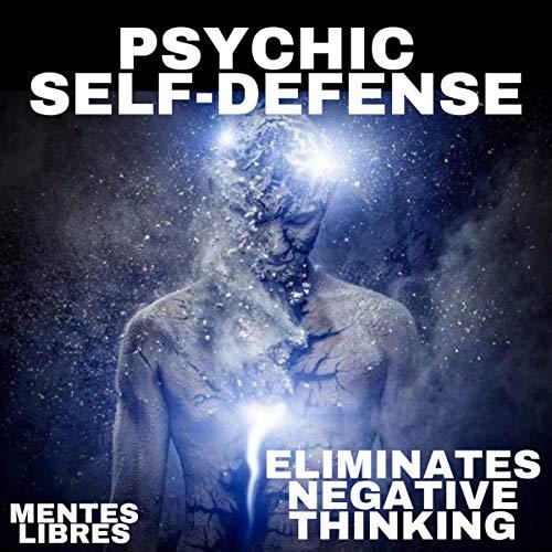 Couverture de Psychic Self-Defense: Eliminates Negative Thinking