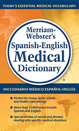 Compare Textbook Prices for Merriam-Webster's Spanish-English Medical Dictionary, Newest Edition Spanish and English Edition Bilingual Edition ISBN 9780877798231 by Merriam-Webster