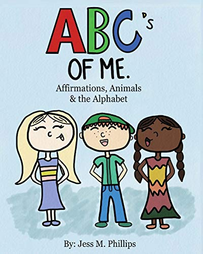 The ABC's of Me: Affirmations, Animals & The Alphabet