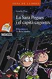 La Sara Pegues i el capità caguetes (Llibres infantils i juvenils - Sopa de llibres. Sèrie taronja)