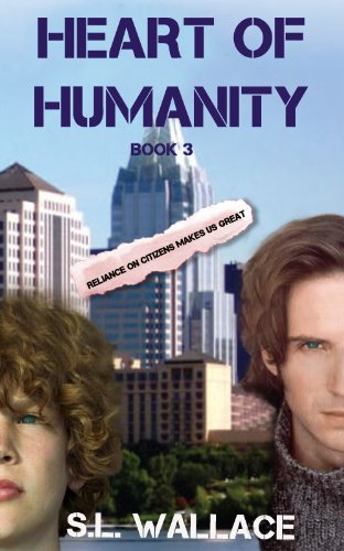 Heart of Humanity (Reliance on Citizens Makes Us Great! Book 3) (English Edition)
