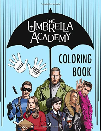 The Umbrella Academy Coloring Book: An American Superhero Web Television Series Coloring Book With A Lot Of Images And Scenes