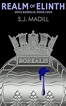 Realm of Elinth (HMCS Borealis Book 4) (English Edition) por [S.J. Madill]