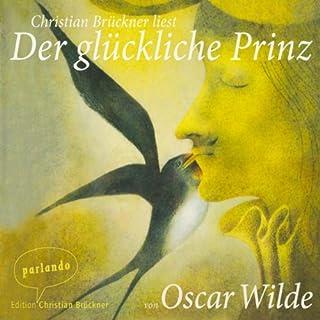 Der glückliche Prinz                   Autor:                                                                                                                                 Oscar Wilde                               Sprecher:                                                                                                                                 Christian Brückner                      Spieldauer: 1 Std. und 2 Min.     4 Bewertungen     Gesamt 2,3