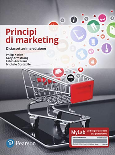 Principi di marketing. Ediz. Mylab. Con Contenuto digitale per accesso on line