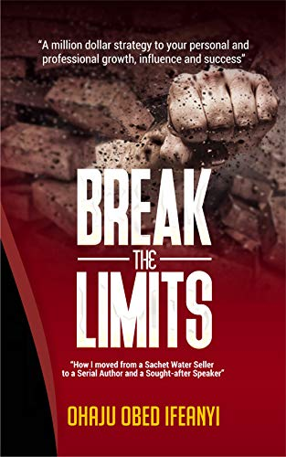 BREAK THE LIMITS: A million dollar strategy to your personal and professional growth, influence and success. (English Edition)