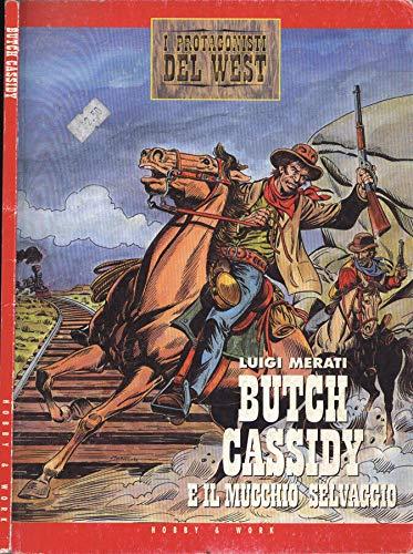 Butch Cassidy e il mucchio selvaggio.