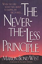 The Never-The-Less Principle