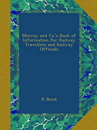 Murray and Co.'s Book of Information for Railway Travellers and Railway Officials