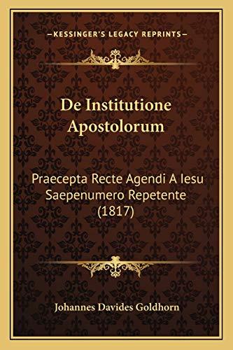 De Institutione Apostolorum: Praecepta Recte Agendi A Iesu Saepenumero Repetente (1817)