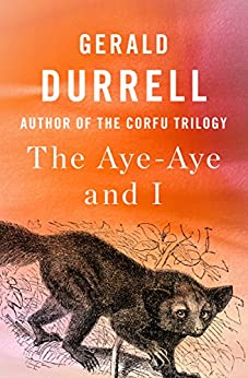 The Aye-Aye and I by [Gerald Durrell]
