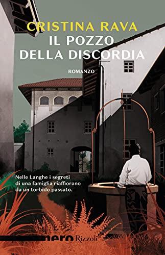 Il pozzo della discordia (Nero Rizzoli) (Le indagini di Ardelia Spinola e del commissario Bartolomeo Rebaudengo Vol. 3)