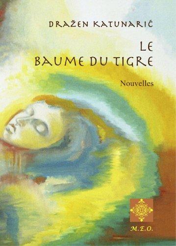 Le Baume du Tigre (HISTOIRES DE LA DÉTERMINATION) (French Edition)