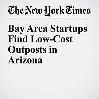 Bay Area Startups Find Low-Cost Outposts in Arizona                   著者:                                                                                                                                 Conor Dougherty                               ナレーター:                                                                                                                                 Fleet Cooper                      再生時間: 8 分     レビューはまだありません。     総合評価 0.0