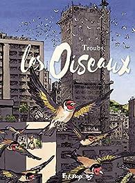 Les oiseaux par Jean-Marc Troubet