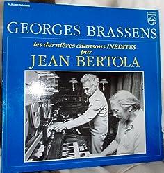 les dernieres chansons inedites de georges brassens par jean bertola