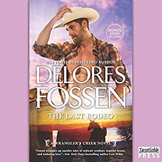 The Last Rodeo     A Wrangler's Creek Novel              Written by:                                                                                                                                 Delores Fossen                               Narrated by:                                                                                                                                 Adam James Conner                      Length: 10 hrs and 54 mins     Not rated yet     Overall 0.0