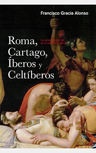 Roma, Cartago, iberos y celtiberos: Las grandes guerras de la península Ibérica (Ariel)