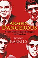 Armed and Dangerous: From Undercover Struggle to Freedom