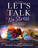 Let's Talk No Stress: A Stress Management Guide & Strategies