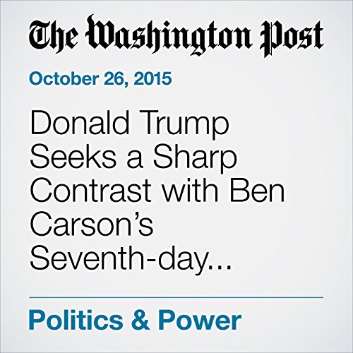 Donald Trump Seeks a Sharp Contrast with Ben Carson's Seventh-day Adventist Faith audiobook cover art