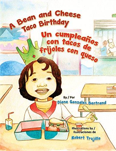 A Bean and Cheese Taco Birthday / Un Cumpleanos Con Tacos de Frijoles Con Queso