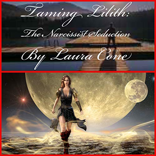Taming Lilith: The Narcissist Seduction audiobook cover art