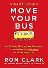 Move Your Bus: An Extraordinary New Approach to Accelerating Success in Work and Life Book PDF