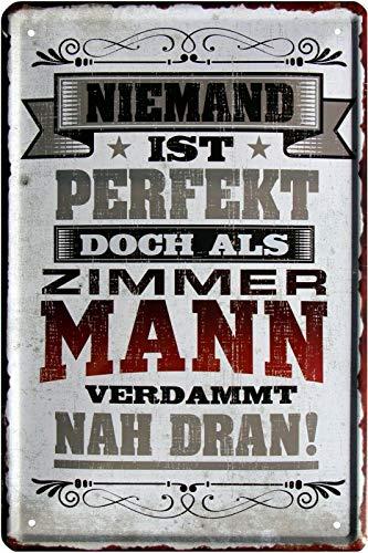 Niemand ist perfekt, doch als Zimmermann 20x30 cm Blechschild 2143