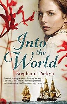 Into the World by [Stephanie Parkyn]