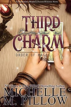 Third Time's A Charm: A Paranormal Women's Fiction Romance Novel (Order of Magic Book 2) by [Michelle M. Pillow]